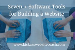 Seven + Software Tools for Building a Website